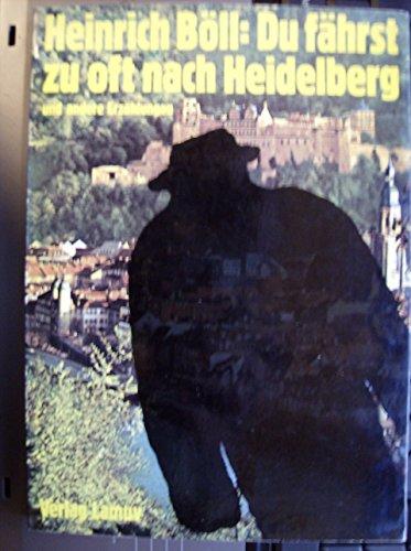 9783921521076: Du fährst zu oft nach Heidelberg: [und] andere Erzählungen]