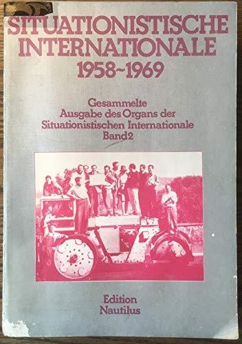 9783921523100: Situationistische Internationale 1958-1969. Gesammelte Ausgaben des Organs der Situationistischen Internationalen