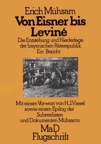 Von Eisner bis Levine: D. Entstehung u.: Erich Muhsam