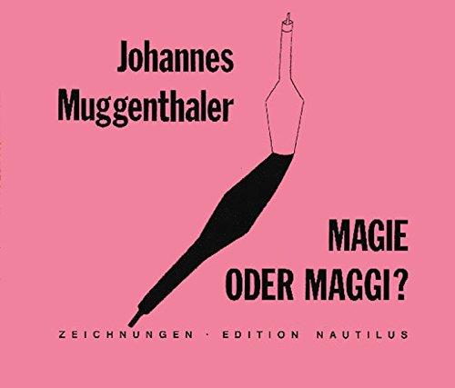 9783921523858: Magie oder Maggi?