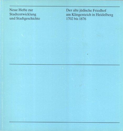 9783921524046: Der alte jüdische Friedhof am Klingenteich in Heidelberg, 1702 bis 1876: Eine Dokumentation (Neue Hefte zur Stadtentwicklung und Stadtgeschichte) (German Edition)