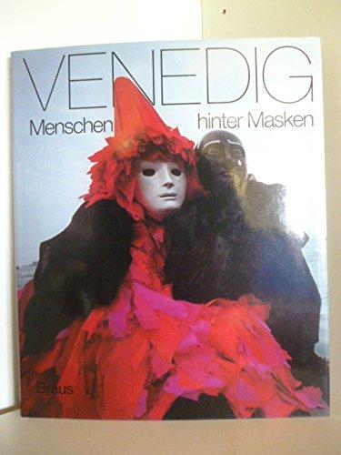 Venedig. Menschen hinter Masken.: Siwik, Hans H.