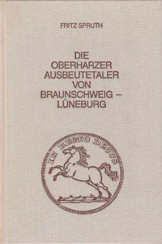 9783921533352: Die Oberharzer Ausbeutetaler von Braunschweig-L�neburg (Ver�ffentlichungen aus dem Deutschen Bergbau-Museum Bochum)