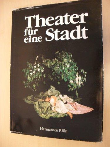 9783921549209: Theater für eine Stadt -Die siebziger Jahre im Theater der Stadt BONN
