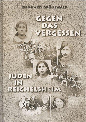 9783921559260: Gegen das Vergessen: Juden in Reichelsheim
