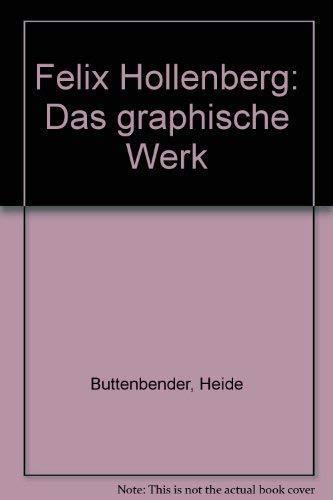 Felix Hollenberg. Das Graphische Werk. Hrsg. von R. Jentsch.: Hollenberg, Felix. B�ttenbender, ...