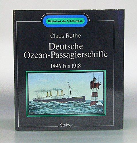Deutsche Ozean-Passagierschiffe 1896-1918: Rothe, Claus: