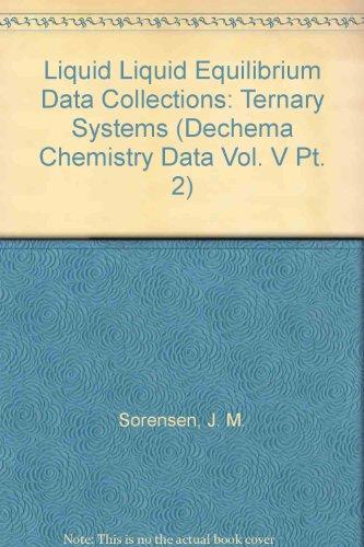 Liquid Liquid Equilibrium Data Collection. Ternary Systems.: Sorensen, J. M.,