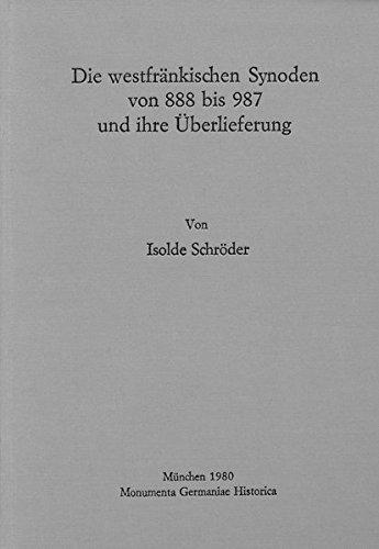 9783921575918: Die westfr�nkischen Synoden von 888 bis 987 und ihre �berlieferung (Monumenta Germaniae historica. Hilfsmittel)