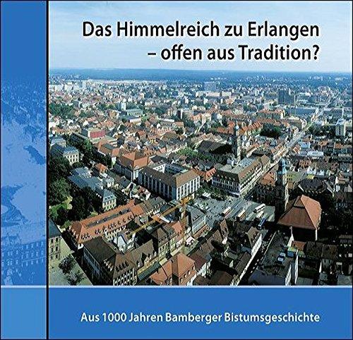9783921590805: Das Himmelreich zu Erlangen - offen aus Tradition?