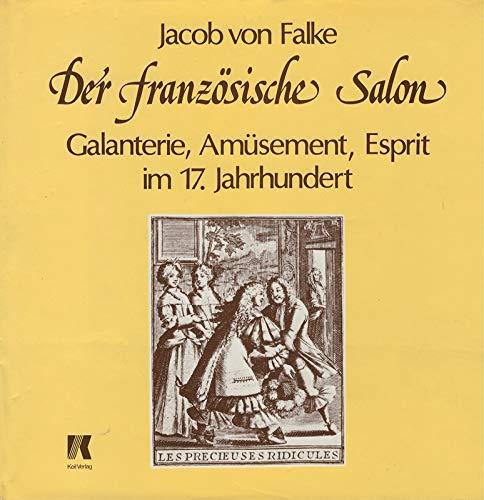 9783921591017: Der franzosische Salon: Galanterie, Amusement, Esprit im. 17. Jh (German Edition)