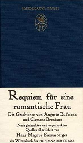 9783921592472: Requiem fur eine romantische Frau: Die Geschichte von Auguste Bussmann und Clemens Brentano (German Edition)