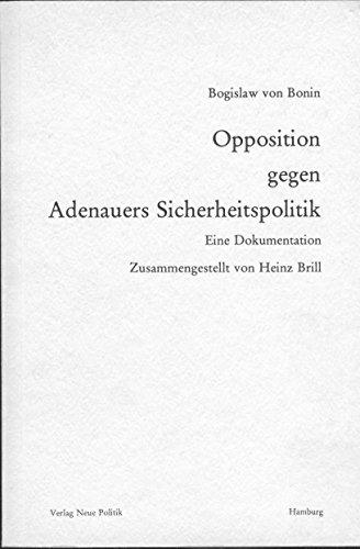 9783921593011: Opposition gegen Adenauers Sicherheitspolitik: E. Dokumentation (German Edition)