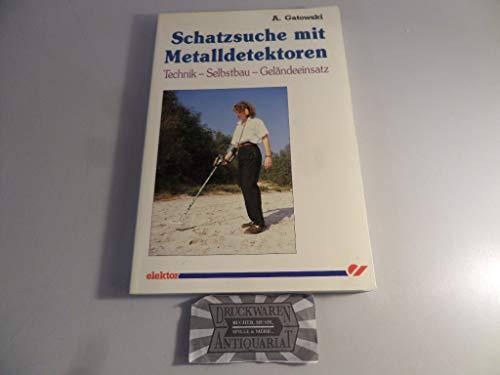 9783921608814: Schatzsuche mit Metalldetektoren. Technik - Selbstbau - Geländeeinsatz