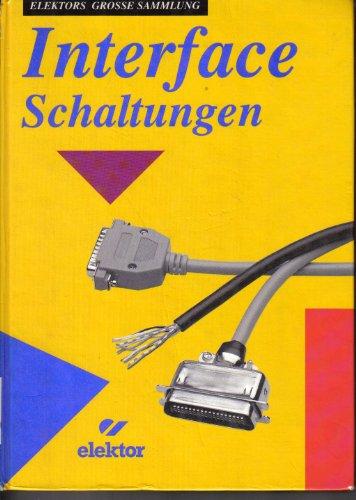 9783921608999: Interface Schaltungen. Elektors grosse Interface Sammlung