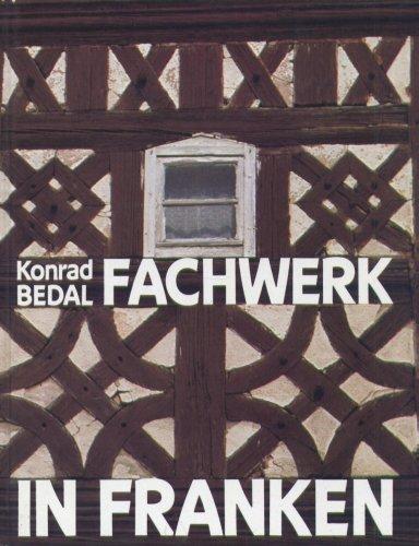 Fachwerk in Franken (German Edition): Bedal, Konrad