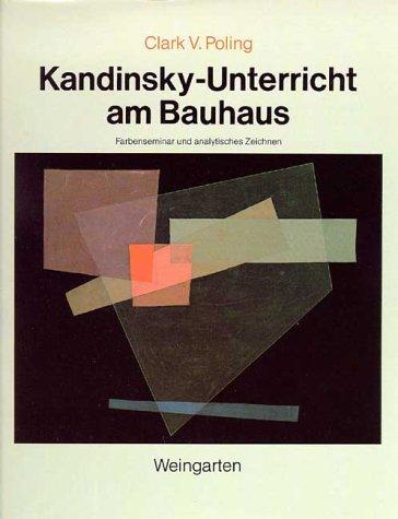 Kandinsky-Unterricht am Bauhaus: Farbenseminar und analystisches ...