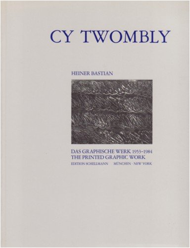 9783921629130: Cy Twombly: das graphische Werk, 1953-1984 : a catalogue raisonné of the printed graphic work