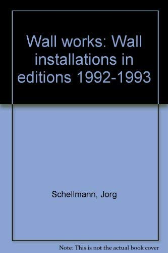 Wall works: Wall installations in editions 1992: Schellmann, Jorg