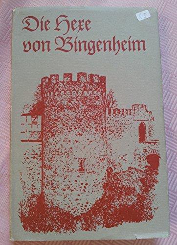 9783921640296: Die Hexe von Bingenheim. Oberhessischer Volksroman aus den Zeiten der Hexenprozesse unter Benutzung der vorhandenen Originalakten von 1652 bis 1660
