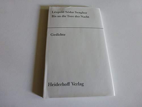 9783921640746: Bis an die Tore der Nacht. Gedichte. Franz. /Dt