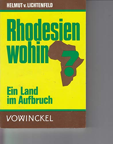 9783921655191: Rhodesien wohin?: Ein Land im Aufbruch (German Edition)