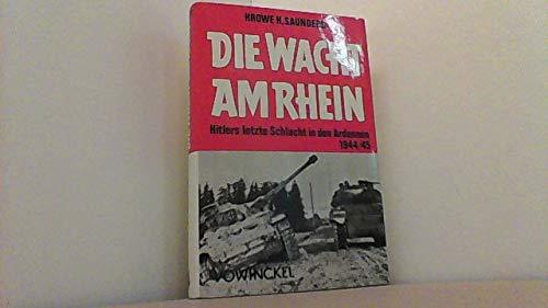 9783921655368: Die Wacht am Rhein: Hitlers letzte Schlacht in den Ardennen 1944/45 (German Edition)