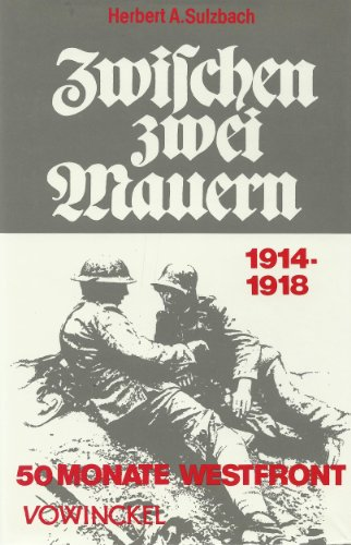 9783921655450: Zwischen zwei Mauern. 50 Monate Westfront 1914-1918.