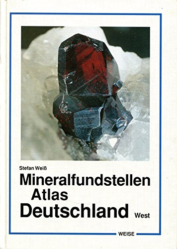 Mineralfundstellen Atlas Deutschland-West.: Weiß, Stefan: