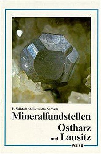 Mineralfundstellen; Teil: Ostharz, Sachsen-Anhalt und Lausitz : Vollstädt, Heiner: