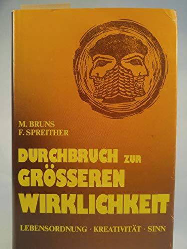9783921671061: Durchbruch zur grösseren Wirklichkeit: Lebensordnung, Kreativität, Sinn (German Edition)