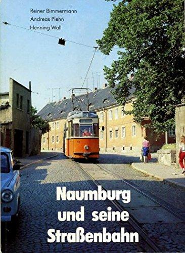 9783921679715: Naumburg und seine Strassenbahn