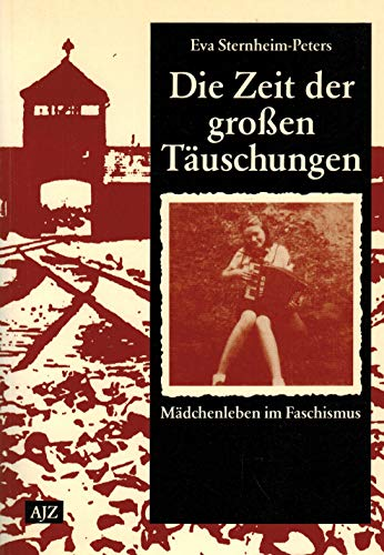 9783921680681: Die Zeit der grossen T�uschungen: M�dchenleben im Faschismus