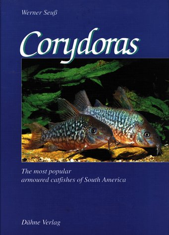 Corydoras - The Most Popular Armored Catfishes: Werner Seuss, Klaus