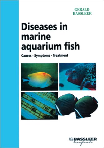 Diseases in Marine Aquarium Fish: Gerald Bassleer