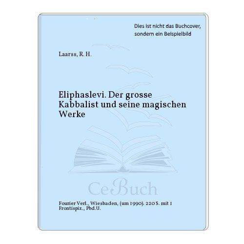 9783921695722: Eliphas Levi, der große Kabbalist und seine magischen Werke
