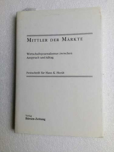 Mittler der Märkte: Wirtschaftsjournalismus zwischen Anspruch und: Padberg, Ernst und