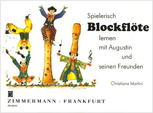 9783921729946: Spielerisch Blockflöte lernen mit Augustin und seinen Freunden