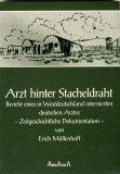 9783921730171: Arzt hinter Stacheldraht: Bericht eines in Westdeutschland internierten deutschen Arztes : zeitgeschichtliche Dokumentation (German Edition)