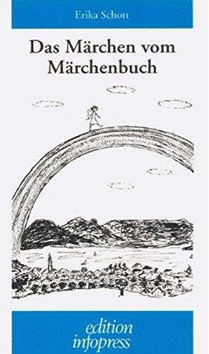 Das Märchen vom Märchenbuch: Schott, Erika