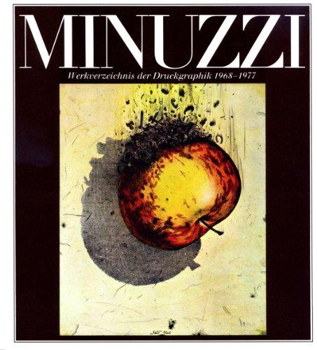 Maurilio Minuzzi. Verzeichnis der Druckgraphik 1968-1977. Catalogue: Huber, Volker, Gerhart