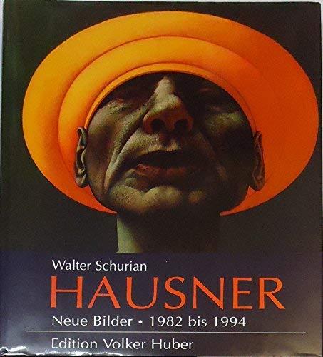 9783921785645: Hausner. Neue Bilder 1982 - 1994