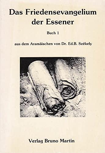 Das Friedensevangelium der Essener: Edmond Bordeaux Szekely