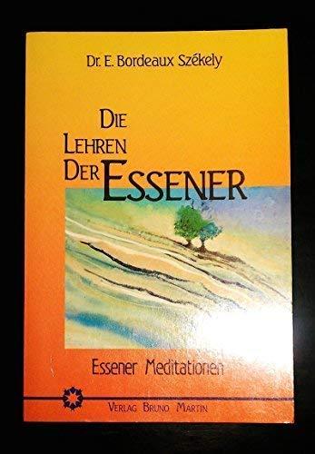 Die Lehren der Essener: Essener Meditationen. Das: Bordeaux Szekely, Edmond: