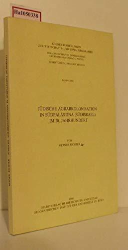 Judische Agrarkolonisation in Sudpalastina (Sudisrael) im 20.: Werner Richter