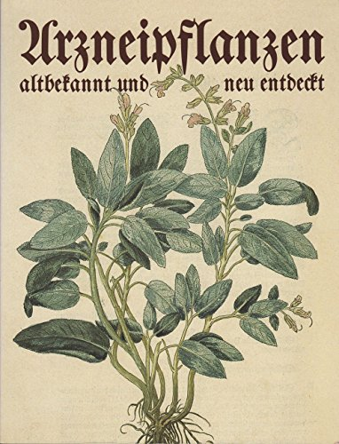 9783921800379: Arzneipflanzen altbekannt und neu entdeckt