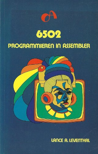 "6502. Programmieren in Assembler. (original Title: ""6502 Assembly Language Programming"", ..."