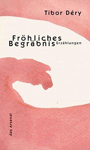 9783921810712: Fr�hliches Begr�bnis: F�nf Erz�hlungen