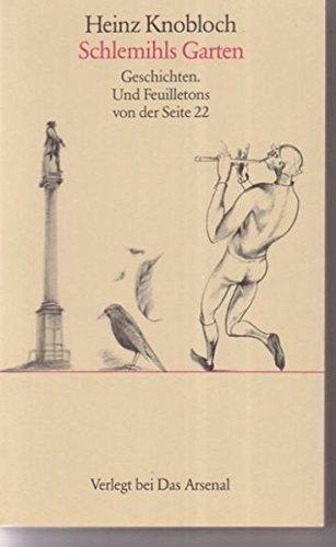 9783921810774: Schlemihls Garten: Geschichten. Und Feuilletons von der Seite 22