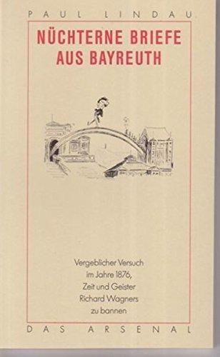 Nüchterne Briefe aus Bayreuth: Vergeblicher Versuch im: Paul Lindau